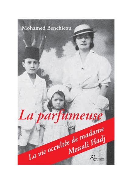 La-parfumeuse-La-vie-occultee-de-Madame-Messali-Hadj